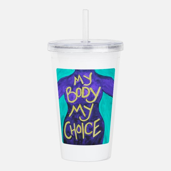 My Body My Choice Acrylic Double-wall Tumbler