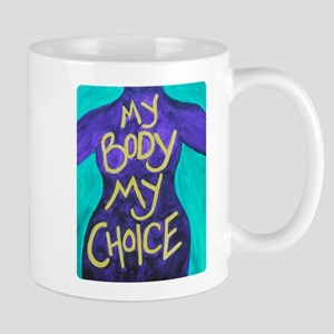 My Body My Choice Mugs