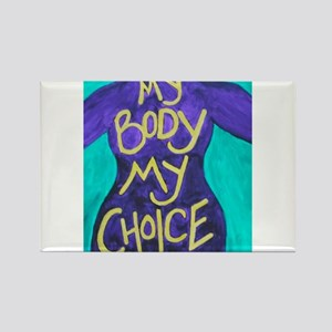 My Body My Choice Magnets
