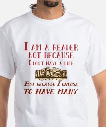 I am a reader and have many lives T-Shirt