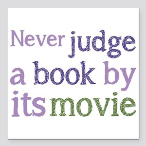"""Never judge a book by it Square Car Magnet 3"""" x 3"""""""