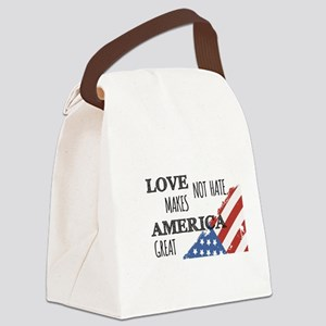 Love Not Hate Makes America Great Canvas Lunch Bag