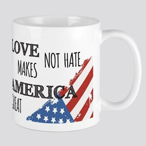 Love Not Hate Makes America Great Mugs