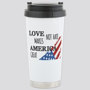 Love Not Hate Makes Ame Stainless Steel Travel Mug