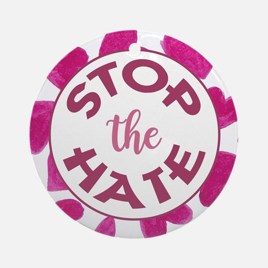 STOP THE HATE. Round Ornament