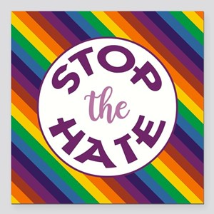 """STOP THE HATE. Square Car Magnet 3"""" x 3"""""""