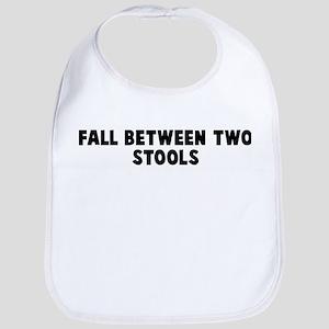 Fall between two stools Bib