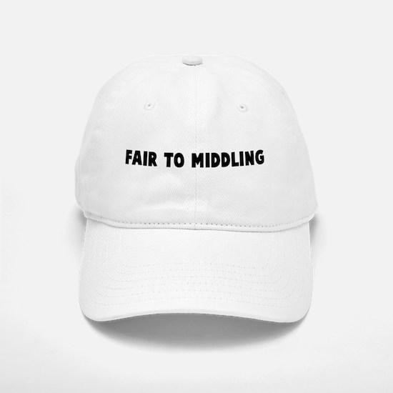 Fair to middling Baseball Baseball Cap