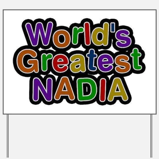 World's Greatest Nadia Yard Sign