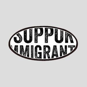 I Support Immigrants Resist Anti Donald Trump Patc