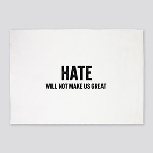 Hate Will Not My Us Great Resist 5'x7'Area Rug