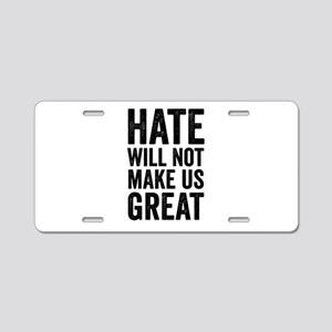 Hate Will Not My Us Great Resist Aluminum License