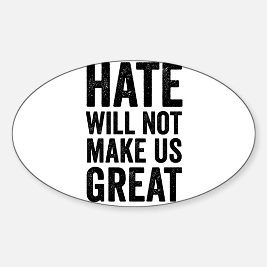 Hate Will Not My Us Great Resist Decal