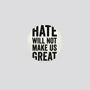 Hate Will Not My Us Great Resist Mini Button