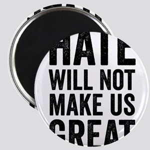 Hate Will Not My Us Great Resist Magnets