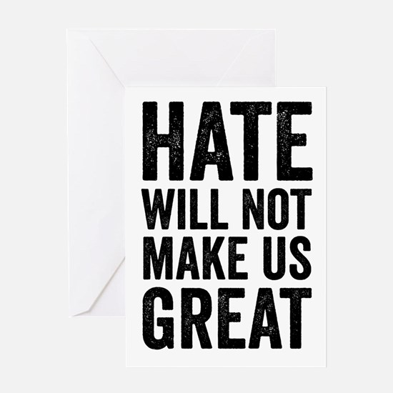 Hate Will Not My Us Great Resist Greeting Cards