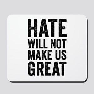 Hate Will Not My Us Great Resist Mousepad
