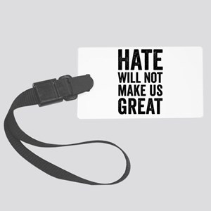 Hate Will Not My Us Great Resist Large Luggage Tag