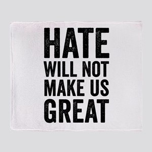 Hate Will Not My Us Great Resist Throw Blanket