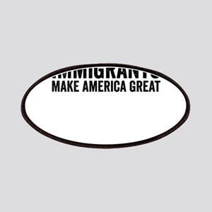 Immigrants Make America Great Patch