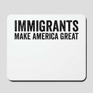 Immigrants Make America Great Mousepad
