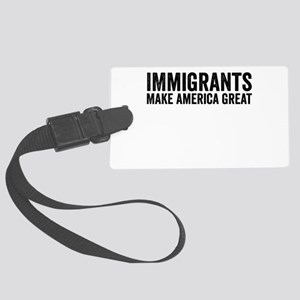 Immigrants Make America Great Large Luggage Tag