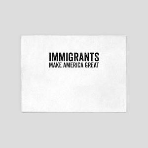 Immigrants Make America Great 5'x7'Area Rug