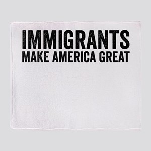 Immigrants Make America Great Throw Blanket