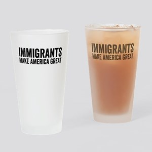 Immigrants Make America Great Drinking Glass