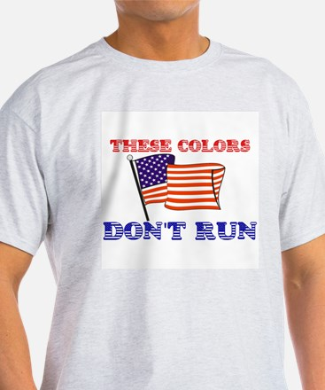 US FLAG: THESE COLORS DON'T RUN T-Shirt