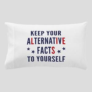Alternative Facts Pillow Case
