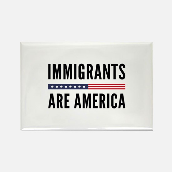 Immigrants Are America Rectangle Magnet