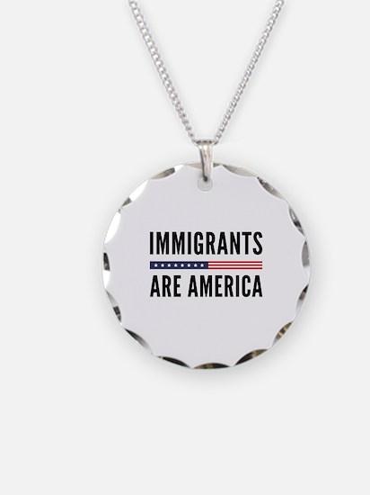 Immigrants Are America Necklace