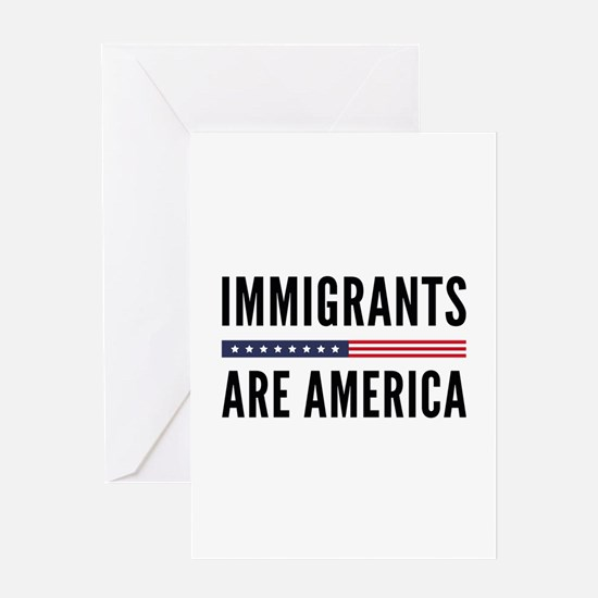 Immigrants Are America Greeting Card