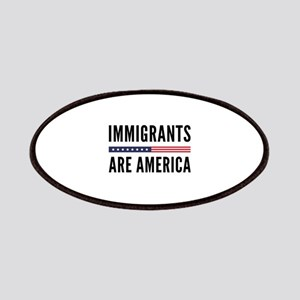 Immigrants Are America Patches