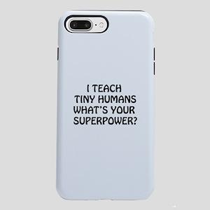 I Teach Tiny Humans iPhone 8/7 Plus Tough Case