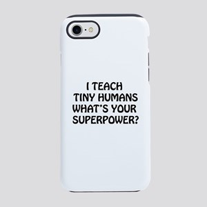 I Teach Tiny Humans iPhone 8/7 Tough Case