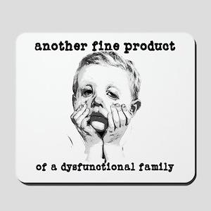 Dysfunctional Family Mousepad