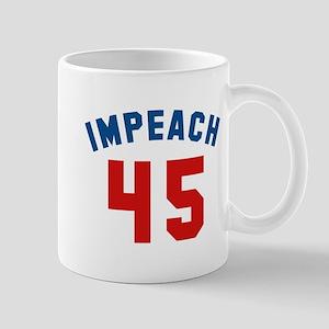 Impeach 45 Mug