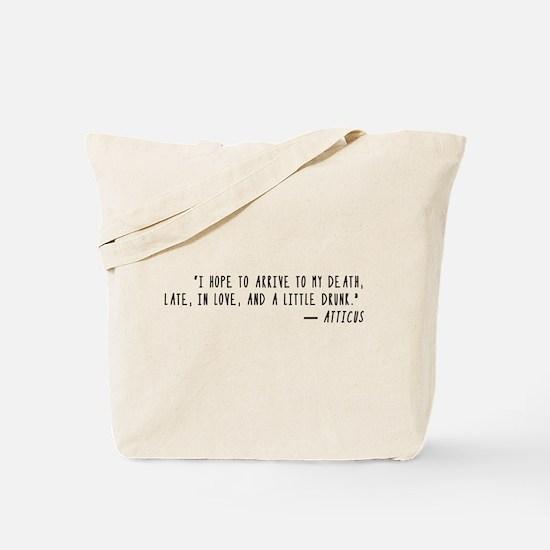 Arrive at my Death Atticus Tote Bag