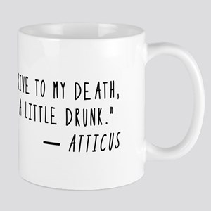 Arrive at my Death Atticus Mugs