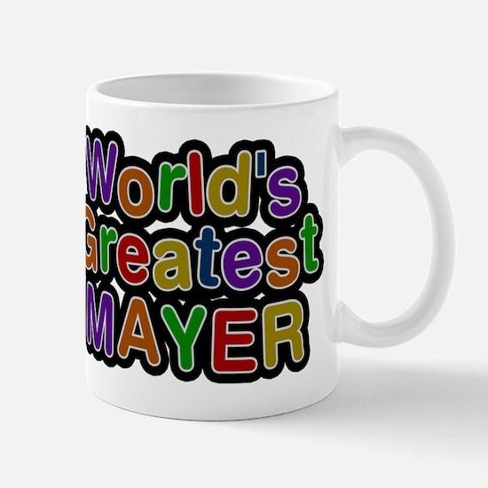Worlds Greatest Mayer Mugs