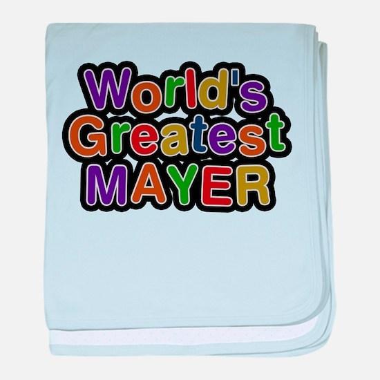 Worlds Greatest Mayer baby blanket