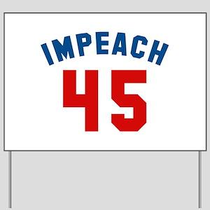 Impeach 45 Yard Sign