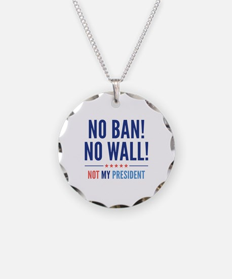 No Ban! No Wall! Necklace