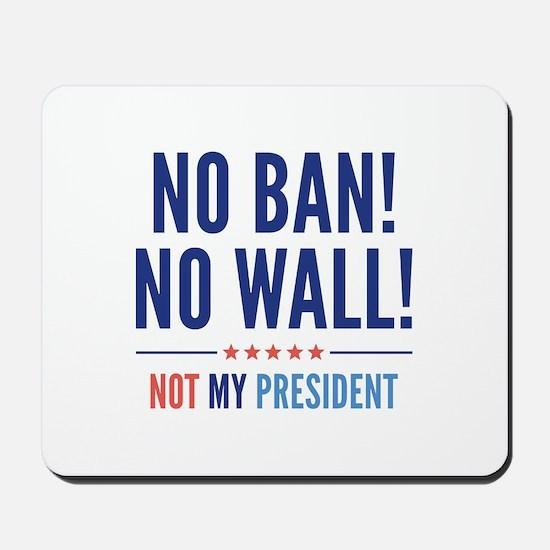 No Ban! No Wall! Mousepad