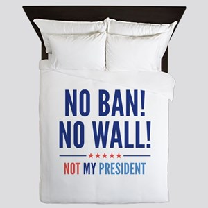 No Ban! No Wall! Queen Duvet