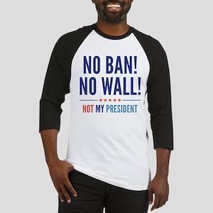 No Ban! No Wall! Baseball Jersey
