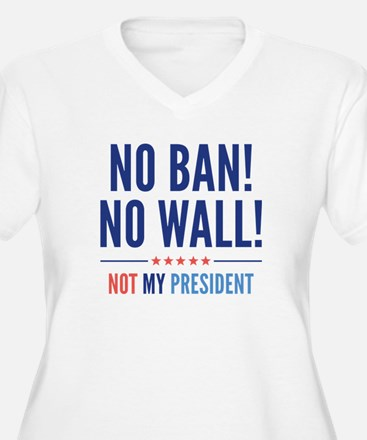No Ban! No Wall! T-Shirt