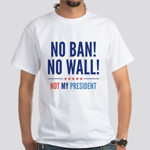 No Ban! No Wall! White T-Shirt